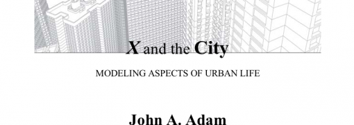 [New Book] X and the City: MODELING ASPECTS OF URBAN LIFE by Adam, John A.